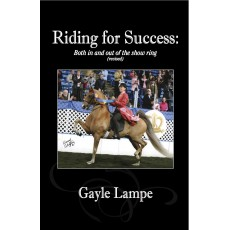 Riding For Success: Both in and out of the show ring (revised) by Gayle Lampe (Paperback)